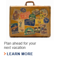 Plan ahead for your next vacation